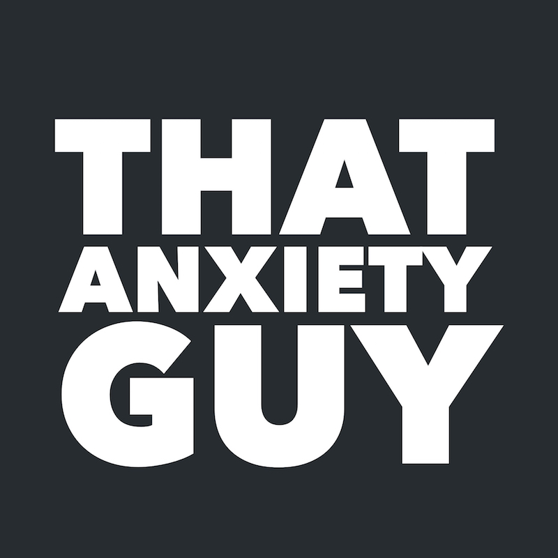 That Anxiety Guy